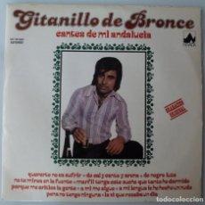 Discos de vinilo: GITANILLO DE BRONCE - CANTES DE MI ANDALUCIA (LP NEVADA 1978). Lote 153187734