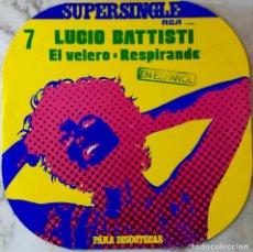 Discos de vinilo: LUCIO BATTISTI. EL VELERO. RESPIRANDO. CANTADO EN ESPAÑOL. PARA DISCOTECAS. MAXISINGLE. Lote 153192322