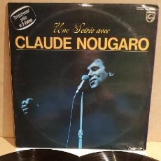 Discos de vinilo: UNE SOIRÉE AVEC CLAUDE NOUGARO / DOBLE LP-GATEFOLD - PHILIPS-FRANCE / MBC. ***/***. Lote 153196846