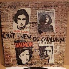 Discos de vinilo: CRIT I VEU DE CATALUNYA / LLACH-RAIMON-MUNTANER-PI DE LA SERRA / LP-APOLO-1976 / MBC. ***/***. Lote 153216422