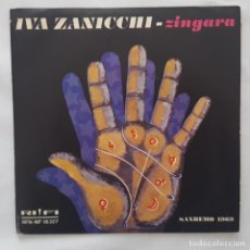 Disques de vinyle: SINGLE / IVA ZANICCHI / ZINGARA / IO SOGNO / RIFI RFN-NP 16327 / 1969. Lote 153224946