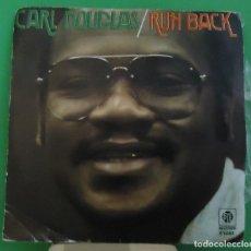 Discos de vinilo: SINGLE 7'' CARL DOUGLAS – RUN BACK. Lote 153236362