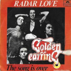 Discos de vinilo: GOLDEN EARRING: RADAR LOVE / THE SONG IS OVER. Lote 153246385