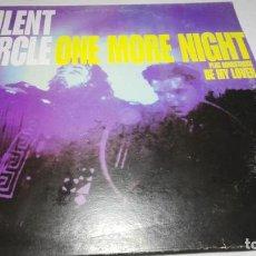 Discos de vinilo: LP - VINILO - SILENT CIRCLE – ONE MORE NIGHT - MX 921(M). Lote 153248990