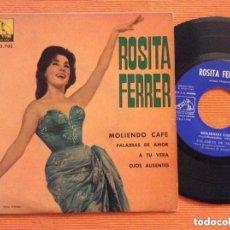 Discos de vinilo: ROSITA FERRER MOLIENDO CAFE EP EDIC ESPAÑA BUENA CONSERVACION. Lote 153251010