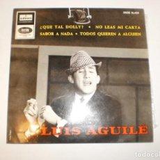 Discos de vinilo: LUIS AGUILÉ ¿QUÉ TAL DOLLY? NO LEAS MI CARTA. SABOR A NADA. TODOS QUIEREN A ALGUIEN EMI 1964 SPAIN. Lote 153260058