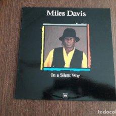 Discos de vinilo: DISCO VINILO LP, MAESTROS DEL JAZZ, MILES DAVIS, IN A SILENT WAY. CBS LSP 982172-1 AÑO 1989. Lote 163816109