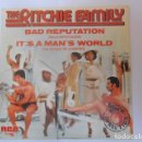 Discos de vinilo: DISCO SINGLE DE VINILO , THE RITCHIE FAMILY , BAD REPUTATION , IT`S A MAN`S WORLD , 1980 .. Lote 153273186