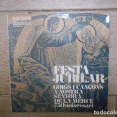 Discos de vinilo: DISCO SINGLE DE VINILO , FESTA JUBILAR , GOIGS I CANÇONS A NOSTRA SENYORA DE LA MERCE , 1968 .. Lote 153276250