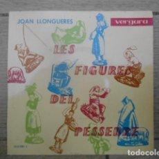 Discos de vinilo: DISCO SINGLE DE VINILO , JOAN LLONGUERAS , LES FIGURES DEL PESSEBRE , 1962 .. Lote 153276302