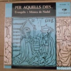 Discos de vinilo: DISCO SINGLE DE VINILO , PER AQUELLS DIES , EVANGELIS I MÚSICA DE NADAL , 1961 .. Lote 153276378