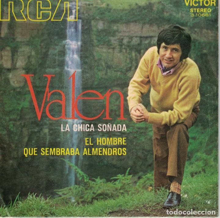 VALEN - LA CHICA SOÑADA / EL HOMBRE QUE SEMBRABA ALMENDROS (SINGLE ESPAÑOL, RCA 1971) (Música - Discos de Vinilo - Maxi Singles - Solistas Españoles de los 50 y 60)