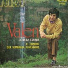 Discos de vinilo: VALEN - LA CHICA SOÑADA / EL HOMBRE QUE SEMBRABA ALMENDROS (SINGLE ESPAÑOL, RCA 1971). Lote 153318618