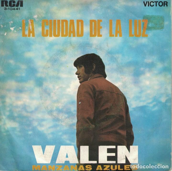 VALEN - LA CIUDAD DE LA LUZ / MANZANAS AZULES (SINGLE ESPAÑOL, RCA 1970) (Música - Discos de Vinilo - Maxi Singles - Solistas Españoles de los 50 y 60)