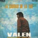 Discos de vinilo: VALEN - LA CIUDAD DE LA LUZ / MANZANAS AZULES (SINGLE ESPAÑOL, RCA 1970). Lote 153318958
