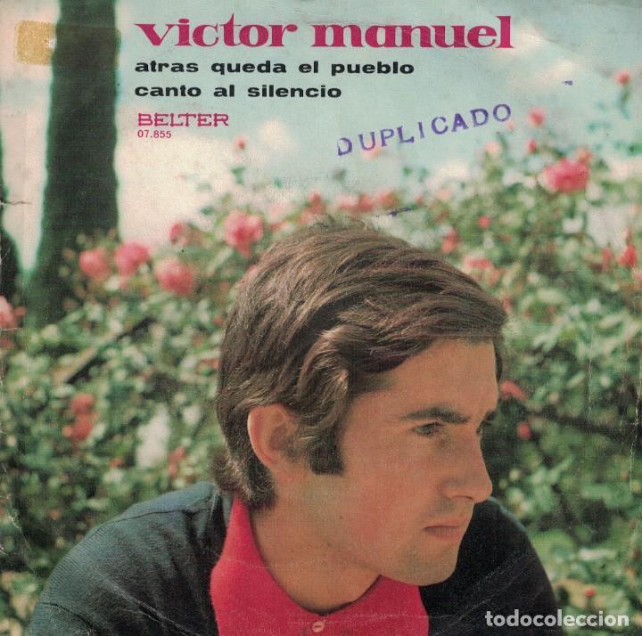 VICTOR MANUEL - ATRAS QUEDA EL PUEBLO / CANTO AL SILENCIO (SINGLE ESPAÑOL, BELTER 1970) (Música - Discos de Vinilo - Maxi Singles - Solistas Españoles de los 50 y 60)