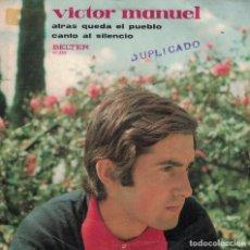 Discos de vinilo: VICTOR MANUEL - ATRAS QUEDA EL PUEBLO / CANTO AL SILENCIO (SINGLE ESPAÑOL, BELTER 1970). Lote 153323722