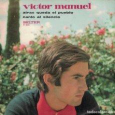 Discos de vinilo: VICTOR MANUEL - ATRAS QUEDA EL PUEBLO / CANTO AL SILENCIO (SINGLE ESPAÑOL, BELTER 1970). Lote 153323814