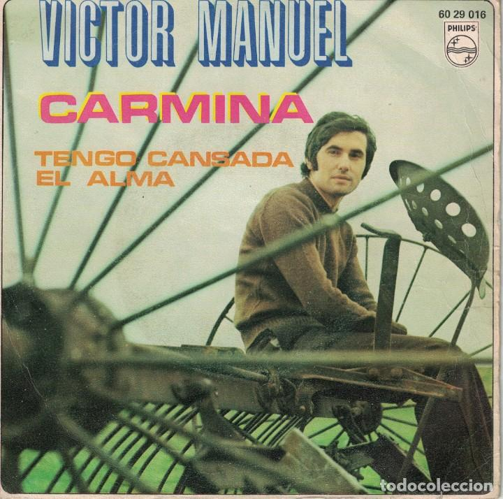 VICTOR MANUEL - CARMINA / TENGO CANSADA EL ALMA (SINGLE ESPAÑOL, BELTER 1970) (Música - Discos de Vinilo - Maxi Singles - Solistas Españoles de los 50 y 60)
