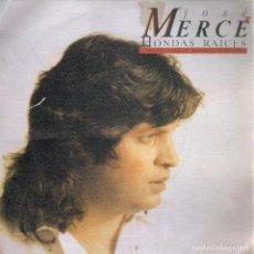 Discos de vinilo: JOSÉ MERCÉ / HONDAS RAICES + DÉJAME DORMIR TRANQUILO (SG) 1991 . Lote 153325874