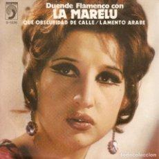 Discos de vinilo: LA MARELU / QUÉ OBSCURIDAD DE CALLE + LAMENTO ÁRABE (SG) 1972. Lote 153327830