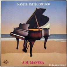 Discos de vinilo: MANUEL PAREJA OBREGON / A SU MANERA (LP) 1990 (SENADOR). Lote 153333130
