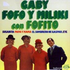 Discos de vinilo: GABY, FOFO Y MILIKO CON FOFITO (LP) 1975 (MOVIEPLAY). Lote 153350126