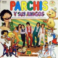 Discos de vinilo: PARCHIS Y SUS AMIGOS / 25 GRANDES ÉXITOS. Lote 153350558