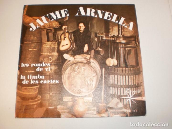 SINGLE JAUME ARNELLA. LES RONDES DE VI. LA TIMBA DE LES CARTES. AL VENT 1969 SPAIN (PROVAT I BÉ) (Música - Discos - Singles Vinilo - Solistas Españoles de los 50 y 60)