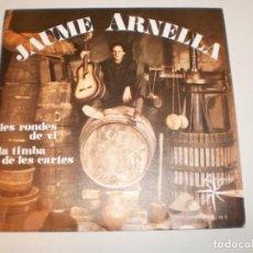 Discos de vinilo: SINGLE JAUME ARNELLA. LES RONDES DE VI. LA TIMBA DE LES CARTES. AL VENT 1969 SPAIN (PROVAT I BÉ). Lote 153387738