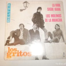 Discos de vinilo: SINGLE LOS GRITOS. LA VIDA SIGUE IGUAL. LOS MOLINOS DE LA MANCHA. BELTER 1968 SPAIN (PROBADO Y BIEN). Lote 153390298
