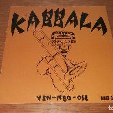 Discos de vinilo: MAXI-SINGLE / VINILO - KABBALA - YEN-NBO-OSE - SEÑALES NORMALES DE USO. Lote 153465890