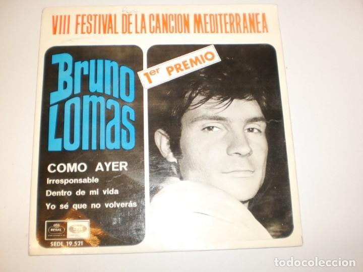 BRUNO LOMAS. COMO AYER. IRRESPONSABLE. DENTRO DE MI VIDA. YO SÉ QUE NO VOLVERÁS REGAL 1966 SPAIN (Música - Discos - Singles Vinilo - Solistas Españoles de los 50 y 60)