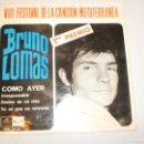 Discos de vinilo: BRUNO LOMAS. COMO AYER. IRRESPONSABLE. DENTRO DE MI VIDA. YO SÉ QUE NO VOLVERÁS REGAL 1966 SPAIN. Lote 153482718