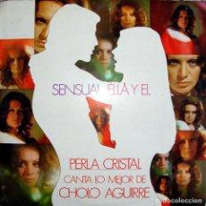 Disques de vinyle: PERLA CRISTAL. SENSUAL... ELLA Y ÉL. CANTA LO MEJOR DE CHOLO AGUIRRE.. Lote 153488758