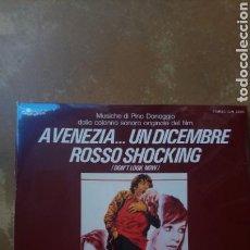 Discos de vinilo: PINO DONAGGIO- A VENEZIA... UN DICEMBRE ROSSO SHOCKING (DON'T LOOK NOW) - PRECINTADO. Lote 153524864