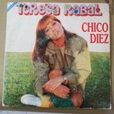 Discos de vinilo: TERESA RABAL. CHICO DIEZ. CON HOJA PROMOCIONAL. Lote 153551981