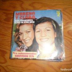 Discos de vinilo: MORENA Y CLARA. TU MAL COMPORTAMIENTO / EL CHICO QUE YO MAS QUIERO. DISCOPHON, 1976 (#). Lote 153559742