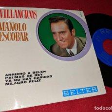 Discos de vinilo: MANOLO ESCOBAR ARRIERO A BELEN/PALMAS DE REY/YA NO HAY CARIDAD/MILAGRO FELIZ 7'' EP 1970 BELTER. Lote 153561754