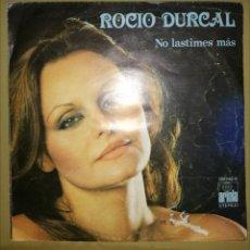 Discos de vinilo: ROCÍO DÚRCAL. NO LASTIMES MAS. Lote 153639056