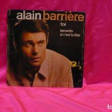 Discos de vinilo: ALAIN BARRIERE - TOI, LAMENTO, SI C'EST LA FÊTE, BARCLAY.. Lote 153639650