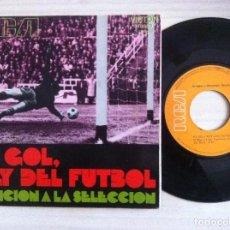 Discos de vinilo: EL GOL, REY DEL FUTBOL - CANCION A LA SELECCION - JOÉ FUSTÉ - SINGLE CON LIBRITO - 1971 - RCA. Lote 153666590