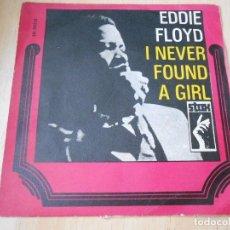 Discos de vinilo: EDDIE FLOYD, SG, I NEVER FOUND A GIRL + 1, AÑO 1969. Lote 153676026