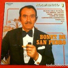 Discos de vinilo: BONET DE SAN PEDRO (LP 1982) ROMANTICO 1 - BAJO EL CIELO DE PALMA, CARITA DE ANGEL, CARPINTERO .... Lote 153689314