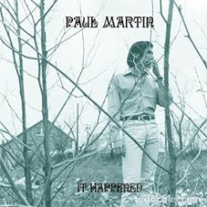 Discos de vinilo: LP PAUL MARTIN IT HAPPENED VINILO FOLK ROCK. Lote 176096114