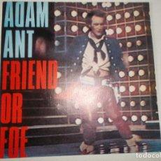 Discos de vinilo: ADAM ANT - FRIEND OR FOE / JUANITO THE BANDIDO - EDICION ESPAÑOLA - CBS 1982. Lote 153729674