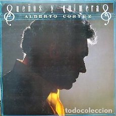 Discos de vinilo: ALBERTO CORTEZ - SUEÑOS Y QUIMERAS. Lote 153824630