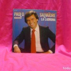 Disques de vinyle: PAOLO SALVATORE -- LA LADRONA / NO SE CUANDO REGRESARE, HISPAVOX 1982.. Lote 153838854