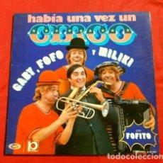 Discos de vinilo: GABY, FOFÓ, MILIKI Y FOFITO (LP 1973) PAYASOS TELE - HABIA UNA VEZ UN CIRCO. Lote 153855998