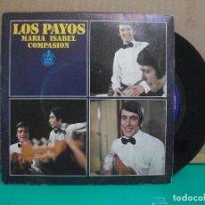 Discos de vinilo: LOS PAYOS. MARÍA ISABEL/COMPASIÓN. HISPAVOX 1969. SINGLE . Lote 153874890